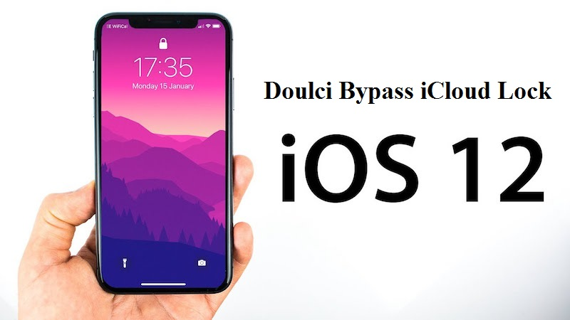Doulci iOS 12 Updated: Download iOS 12 iCloud Lock Bypass Tool 12 0